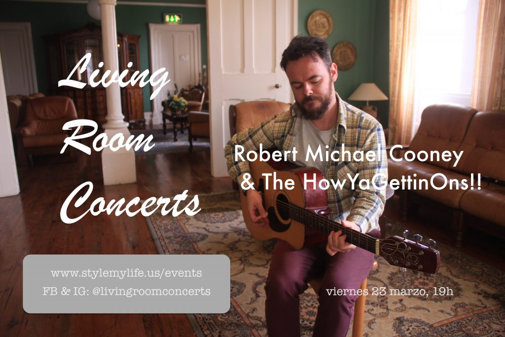 23 March - Robert Michael Cooney & The HowYaGettinOns!!